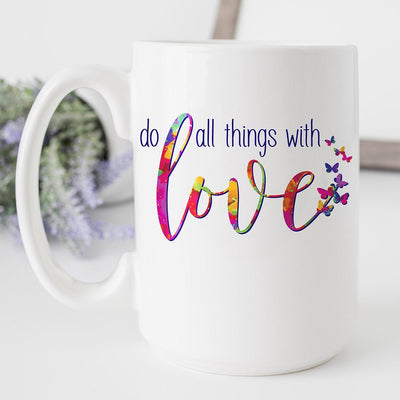 Do All Things With Love • 15oz. Ceramic Coffee Mug Drinkware teelaunch Do All Things with Love