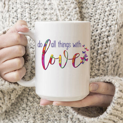 Do All Things With Love • 15oz. Ceramic Coffee Mug Drinkware teelaunch