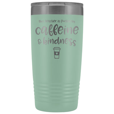 This Teacher is Fueled by Caffeine & Kindness • 20oz Insulated Coffee Tumbler Tumblers teelaunch Teal