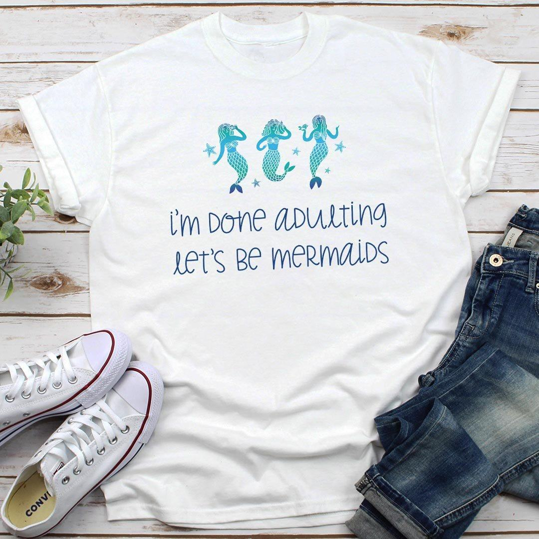 Done Adulting, Let's Be Mermaids • Women's Tees T-shirt teelaunch Cotton Tee White S