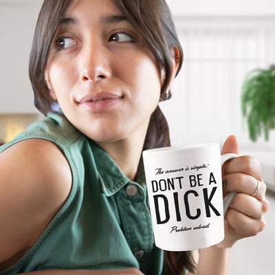 Don't Be A Dick • 15oz. Ceramic Mug Drinkware teelaunch