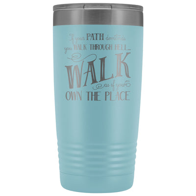 Walk Through Hell • 20oz Insulated Coffee Tumbler Tumblers teelaunch Light Blue