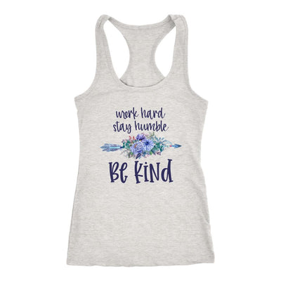 Work Hard, Stay Humble, Be Kind • Women's Tees and Tank Tops T-shirt teelaunch Racerback Tank Heather Grey XS