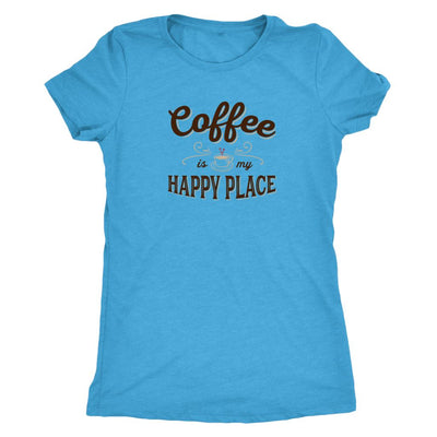 Coffee Is My Happy Place • Women's Tees T-shirt teelaunch DriFit Tee Vintage Turquoise S