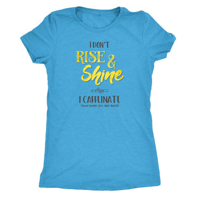 I Don't Rise & Shine, I Caffeinate and Hope for the Best • Women's Tops T-shirt teelaunch DriFit Tee Vintage Turquoise S