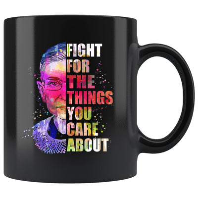 Ruth Bader Ginsburg Fight for the Things  Black Coffee Mug