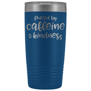 Fueled by Caffeine & Kindness 20oz Insulated Coffee Tumbler
