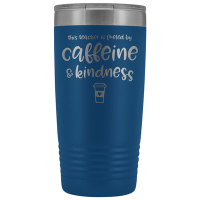 This Teacher is Fueled by Caffeine & Kindness • 20oz Insulated Coffee Tumbler Tumblers teelaunch Blue
