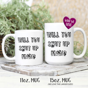 Will You Shut Up Man | Joe Biden Coffee Mug Grunge Style Drinkware teelaunch