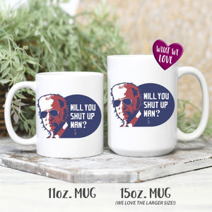Will You Shut Up Man | Joe Biden Mug Drinkware teelaunch