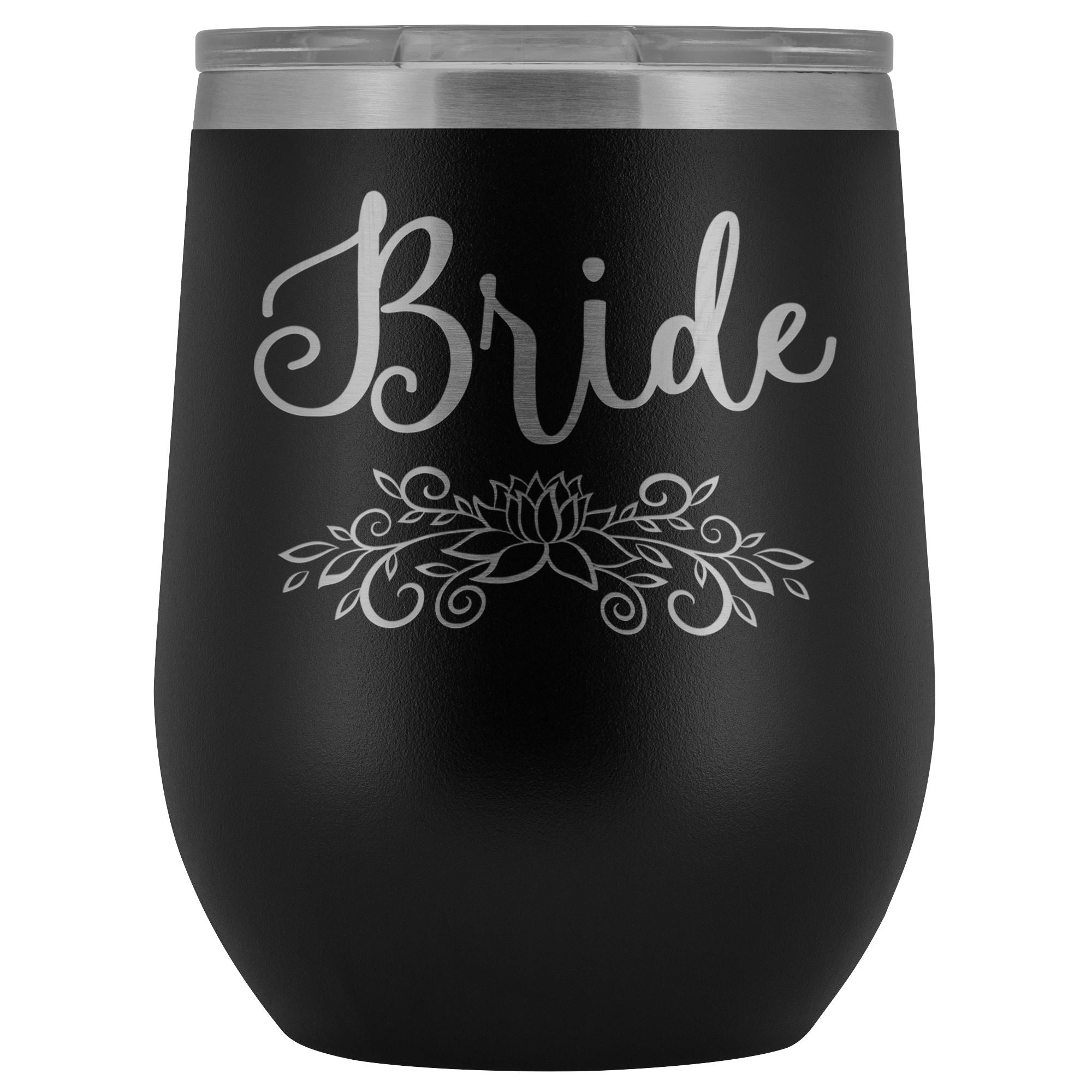 For the Bride • Engraved 12oz. Wine Tumbler Wine Tumbler teelaunch Black