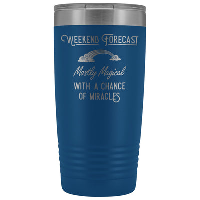 Weekend Forecast: Mostly Magical with a Chance of Miracles Travel Coffee Mug, Insulated Mug, To go Mug Tumblers teelaunch Blue