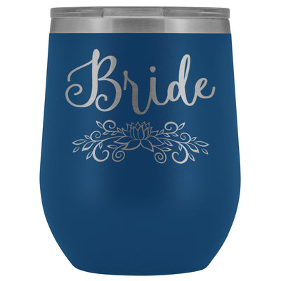 For the Bride • Engraved 12oz. Wine Tumbler Wine Tumbler teelaunch Blue