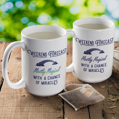 Weekend Forecast: Mostly Magical with a Chance of Miracles – 15oz Large White Ceramic Mug Drinkware teelaunch