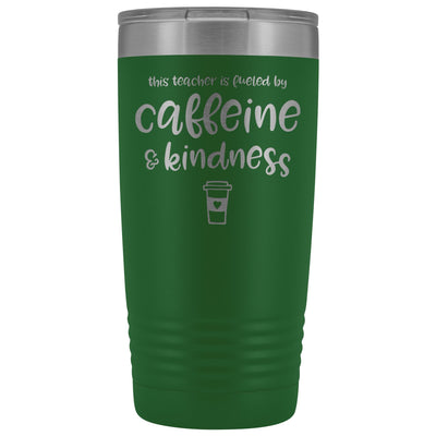 This Teacher is Fueled by Caffeine & Kindness • 20oz Insulated Coffee Tumbler Tumblers teelaunch Green