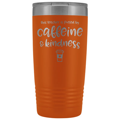 This Teacher is Fueled by Caffeine & Kindness • 20oz Insulated Coffee Tumbler Tumblers teelaunch Orange