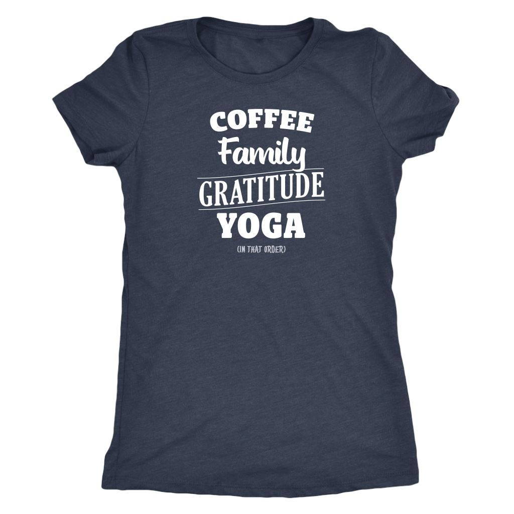 Coffee, Family, Gratitude, Yoga (in that order) White • Women's Tees T-shirt teelaunch Tee Vintage Navy S