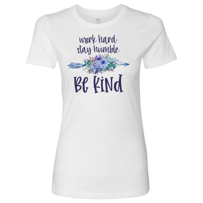 Work Hard, Stay Humble, Be Kind • Women's Tees and Tank Tops T-shirt teelaunch Cotton Tee White S