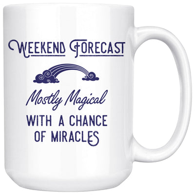 Weekend Forecast: Mostly Magical with a Chance of Miracles – 15oz Large White Ceramic Mug Drinkware teelaunch Navy