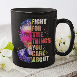 Ruth Bader Ginsburg Fight for the Things 11oz. Black Coffee Mug
