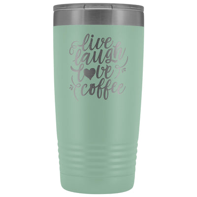 Live, Laugh, Love, Coffee • 15oz Insulated Coffee Tumbler Tumblers teelaunch Teal