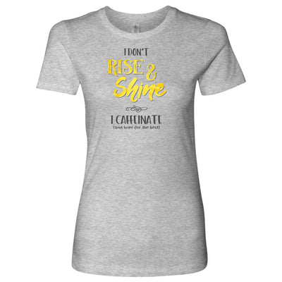 I Don't Rise & Shine, I Caffeinate and Hope for the Best • Women's Tops T-shirt teelaunch Cotton Tee Heather Grey S