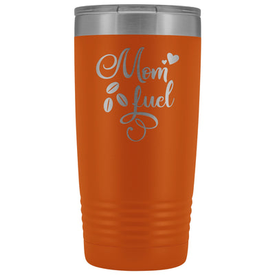 Mom Fuel • 20oz. Insulated Coffee Tumbler Tumblers teelaunch Orange