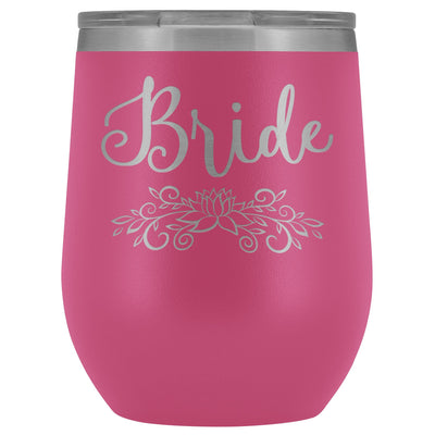 For the Bride • Engraved 12oz. Wine Tumbler Wine Tumbler teelaunch Pink