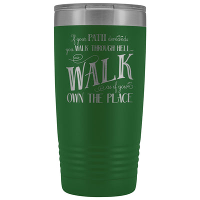 Walk Through Hell • 20oz Insulated Coffee Tumbler Tumblers teelaunch Green