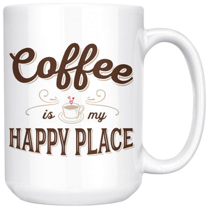 Coffee Is My Happy Place 15oz. Large Coffee Mug
