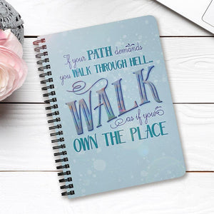 Walk Through Hell Spiral Notebook