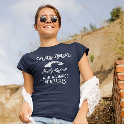 Weekend Forecast: Mostly Magical with a Chance of Miracles • Women's DriFit Tee T-shirt teelaunch