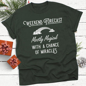 Weekend Forecast: Mostly Magical with a Chance of Miracles Women's DriFit Tee