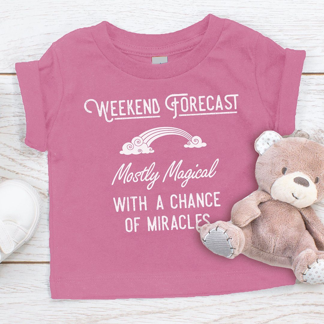 Weekend Forecast: Mostly Magical with a Chance of Miracles • Toddler Tees T-shirt teelaunch Pink 2T