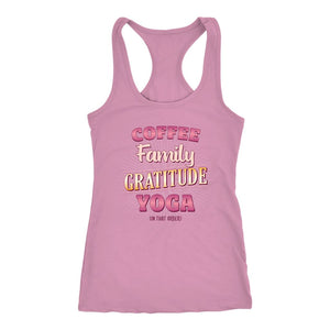 Coffee, Family, Gratitude, Yoga (in that order) Pink Women's Racerback Tank Top