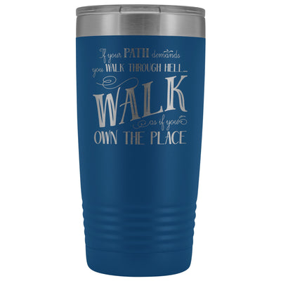 Walk Through Hell • 20oz Insulated Coffee Tumbler Tumblers teelaunch Blue