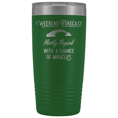 Weekend Forecast: Mostly Magical with a Chance of Miracles Travel Coffee Mug, Insulated Mug, To go Mug Tumblers teelaunch Green
