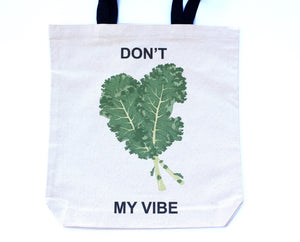 Canvas Tote Bag: 'DON'T Kale MY VIBE'