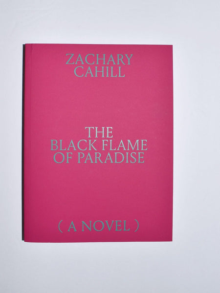 The Black Flame of Paradise by Zachary Cahill
