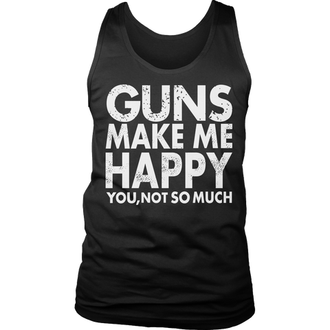 Image of Guns Make Me Happy You, Not So Much