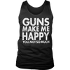 Limited Edition - Guns Makes Me Happy You, Not So Much