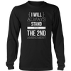 LIMITED EDITION - I Will Always Stand for the 2nd Amendment