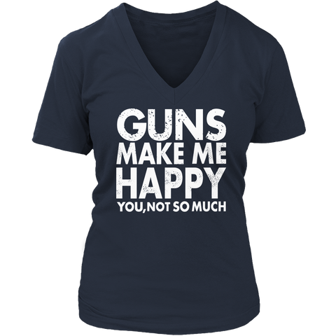 Image of Limited Edition - Guns Makes Me Happy You, Not So Much