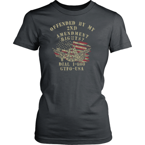 HOT NEW DESIGN! Offended by My 2nd Amendment Rights?