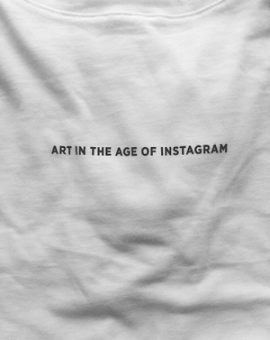 Art in the age of instagram T-shirt