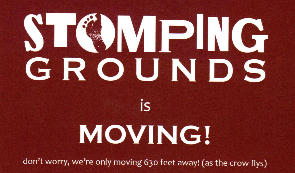 The Rumors are True... Stomping Grounds is Moving!