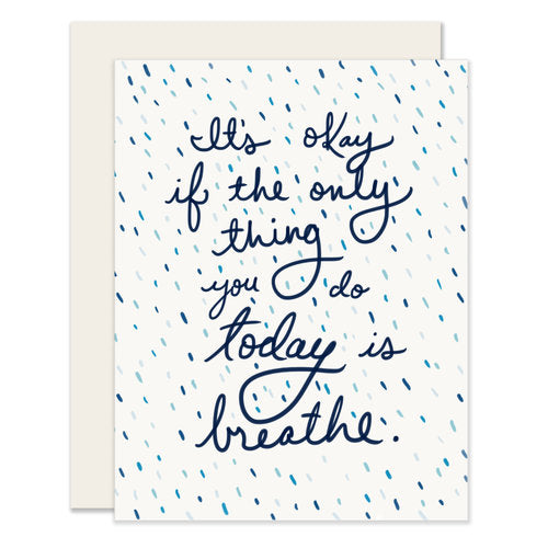 Slightly - It's Okay If the Only Thing You Do Today is Breathe - Notecard - Stomping Grounds