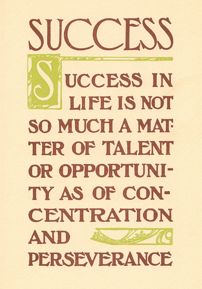 """Success in life is not so much a matter of talent..."""
