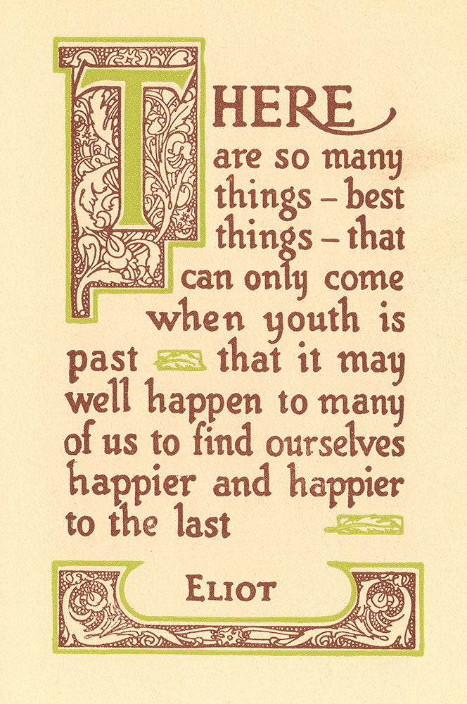 """There are so many things- best things-...""- Eliot"