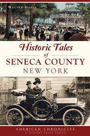 Historic Tales of Seneca County New York - New Book - Stomping Grounds